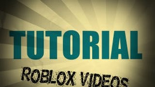 [ Tutorial ] How To Post Roblox Videos On Youtube