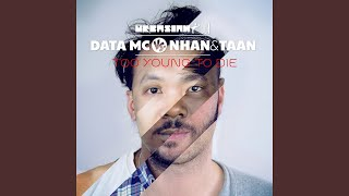 Too Young to Die (Data MC Street Mix)