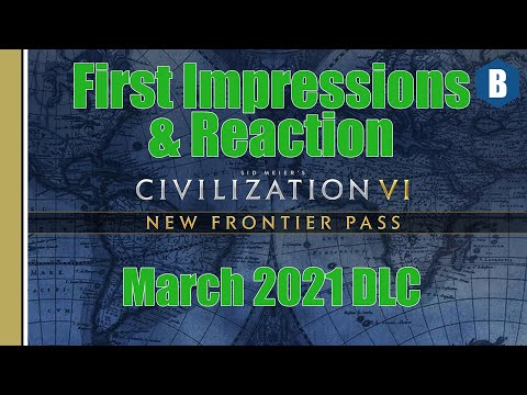 Civilization 6: First Impressions - March 2021 DLC: Dev Update - New Frontier Pass - Reaction Video! |