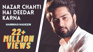Download lagu Nazar Chahti Hai Deedar Karna Full Song | Hammad Nadeem