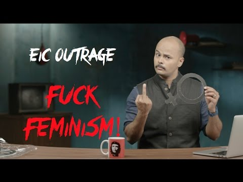 EIC Outrage: Fuck Feminism!