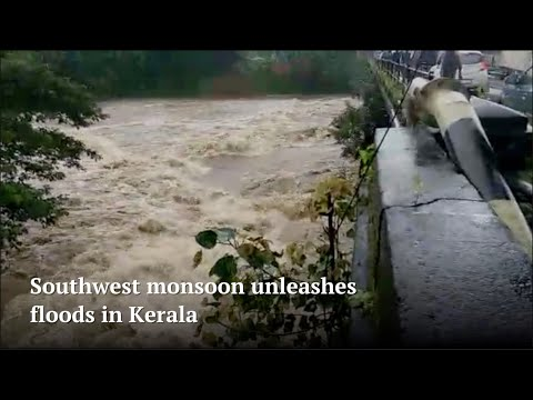 Southwest monsoon unleashes floods in Kerala