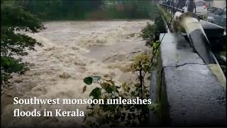 Southwest monsoon unleashes floods in Kerala