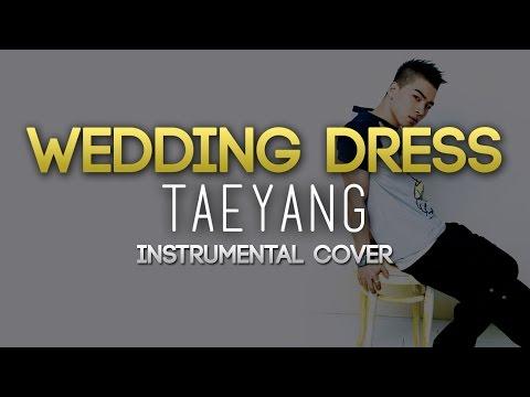Wedding Dress - Taeyang (Instrumental Cover)