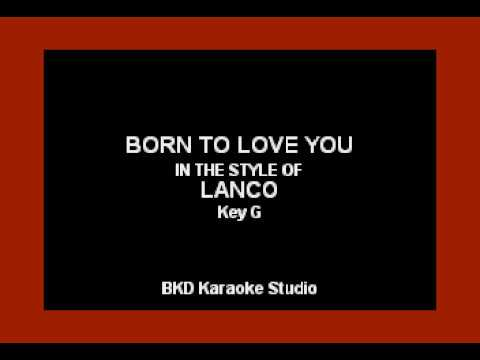 LANCO - Born To Love You (Karaoke with Lyrics)