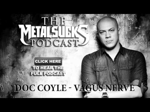 Vagus Nerve's DOC COYLE On The MetalSucks Podcast #124