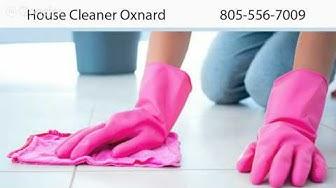 House Cleaner Oxnard | 805-556-7009
