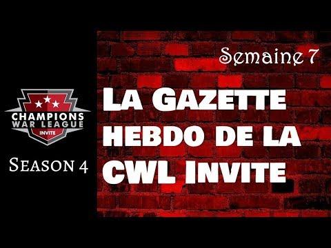 La Gazette Hebdo de la CWL Invite - S4W7
