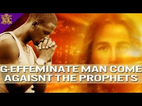 The Israelites: G-EFFEMINATE man Comes against the PROPHETS!!!