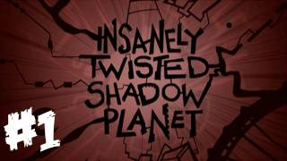 Insanely Twisted Shadow Planet Walkthrough - Part 1 XBLA (Gameplay & Impressions)