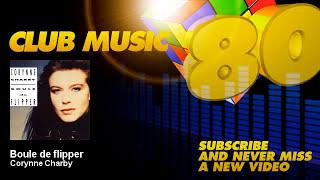 Corynne Charby - Boule de flipper - ClubMusic80s