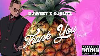 DJ WEST X DJ BLITZ - Thank You Next Remix