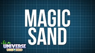 Universe Unboxed: Magic Sand