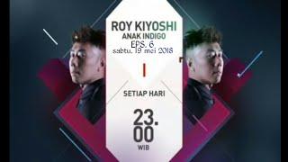 Video Roy kiyoshi anak indigo episode 6, 19 mei 2018 download MP3, 3GP, MP4, WEBM, AVI, FLV September 2018