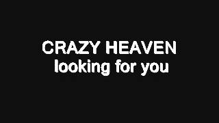 CRAZY HEAVEN - looking for you