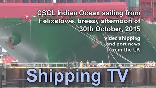 CSCL Indian Ocean outbound from Felixstowe,  30th October 2015