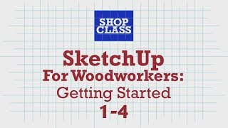 SketchUp for Woodworkers: Getting Started 1-4. Robert W.Lang