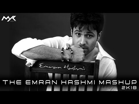 THE EMRAN HASHMI MASHUP 2K18