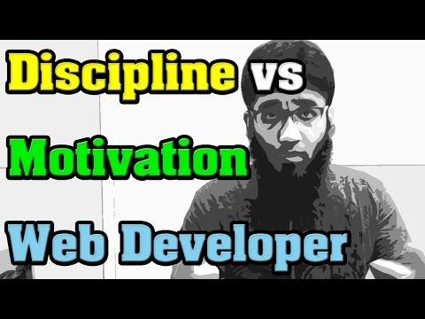 Discipline vs Motivation for a Web Developer or Programmer ?