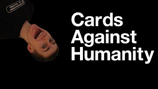 SO MANY INSULTS!!!! | Card Against Humanity
