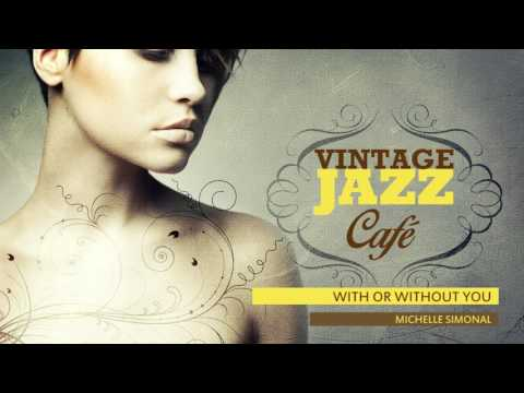 With Or Without You - U2`s Song - Vintage Jazz Café Trilogy - New 2017!