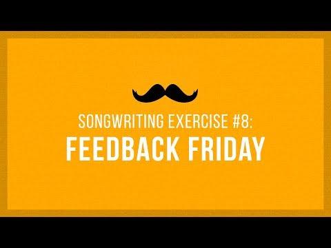Feedback Friday | Songwriting Exercises 08