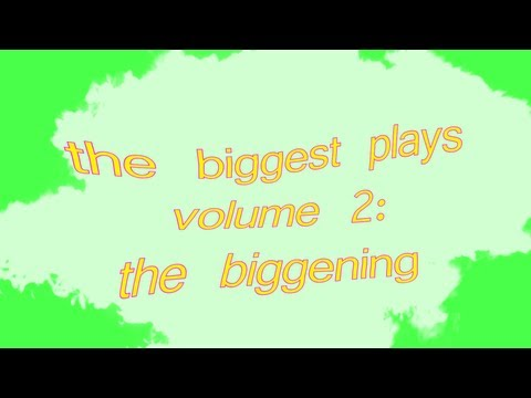 THE BIGGEST PLAYS, VOL. 2: THE BIGGENING