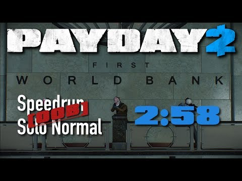 [WR] [U150.3] Payday 2 - First World Bank, Speedrun Solo Normal, 02:58 GT (OoB)