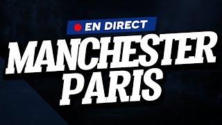 🔴 [ DIRECT / LIVE ] MANCHESTER UNITED - PSG // Club House ( MAN UTD - PARIS )