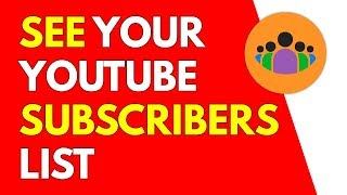 How To See Your Subscribers On YouTube | See Your Public Subscribers List On YouTube