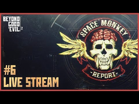 Beyond Good And Evil 2: Space Monkey Report #6