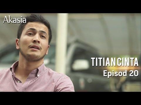 Akasia | Titian Cinta | Episode 20