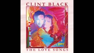Clint Black - Easy For Me To Say - The Love Songs