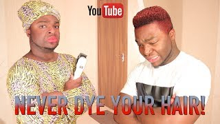 NEVER DYE YOUR HAIR IN AN AFRICAN HOME