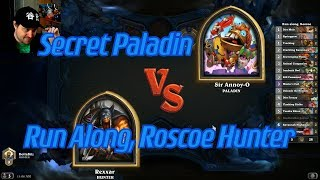 Run Along, Roscoe Hunter vs Secret Paladin - Hearthstone