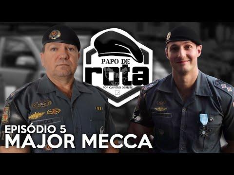 PAPO DE ROTA, com Major Mecca - episódio 5