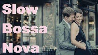 Slow Bossa & Slow Bossa Nova: 3 Hours of Slow Bossa Nova Music with Slow Bossa Nova Songs