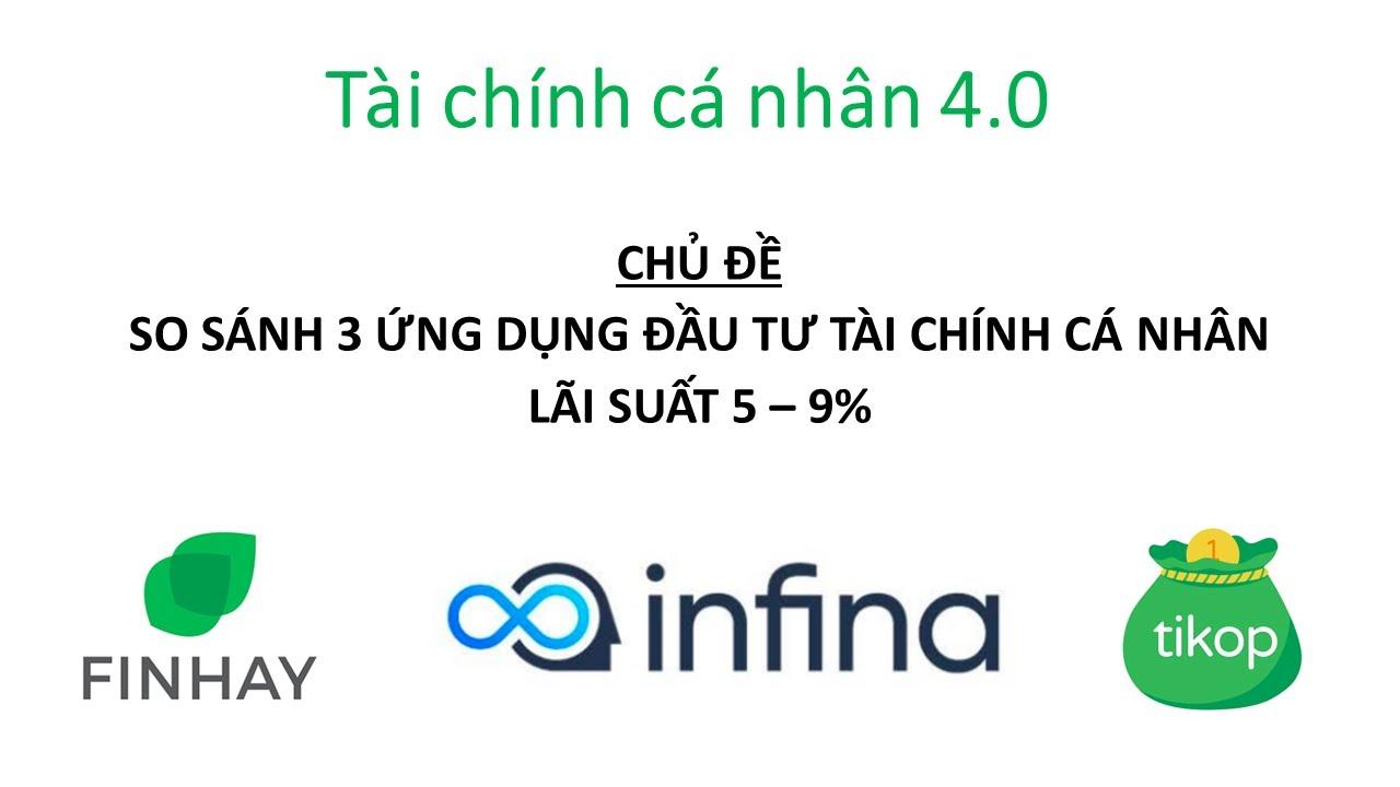 Tích lũy: So sánh 3 app Finhay, Infina và Tikop