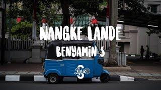Lyric/lirik Nangke Lande - Benyamin Sueb ( The Sabeni )