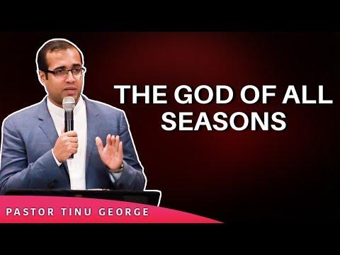 THE GOD OF ALL SEASONS   Pr.TINU GEORGE   SHORT MESSAGE