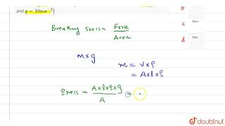 The breaking stress for a substance is `10^(6)N//m^(2)`. What length of the wire of this substan...