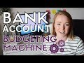 TURN YOUR BANK ACCOUNT INTO A BUDGETING MACHINE