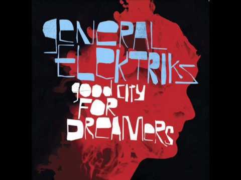 """General Elektriks - 6. """"Little Lady"""" [Good City For Dreamers]"""