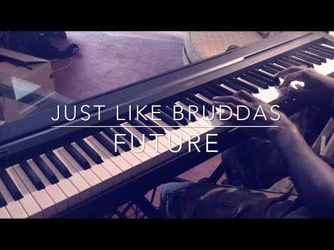 Just Like Bruddas - Future Piano Cover
