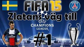 [SVENSKA] (Live) | NY SERIE! | ZLATANS VÄG TILL CHAMPIONS LEAGUE | FIFA 15 | #1