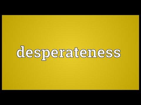 Header of desperateness