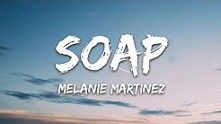 Melanie Martinez - Soap (Lyrics)