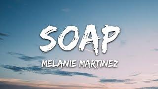 Download lagu Melanie Martinez - Soap (Lyrics)