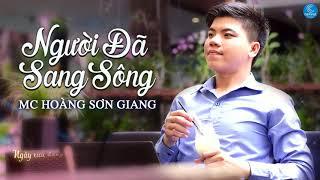 Người Đã Sang Sông - MC Hoàng Sơn Giang (Audio Official)