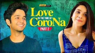 Love In The Time Of Corona : Part 2   लॉकडाउन वाला लव   Ft. Ritvik Sahore & Rashmi Agdekar